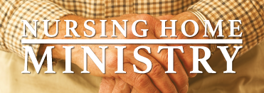 Nursing Home Ministry
